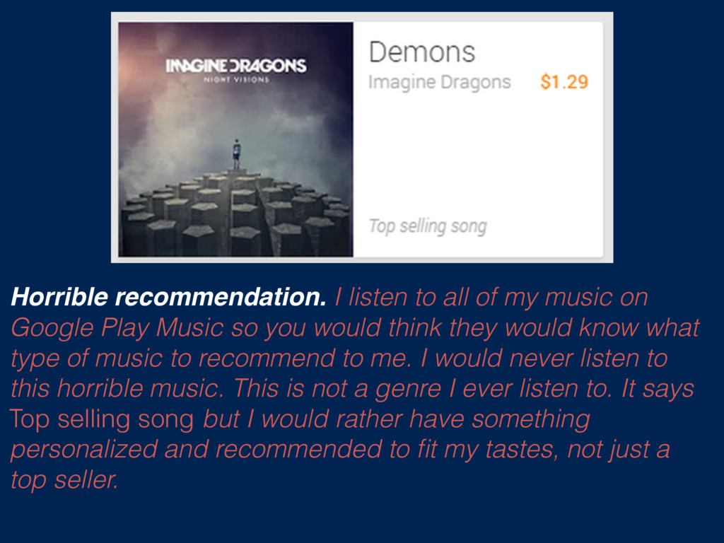 Horrible recommendation. I listen to all of my ...