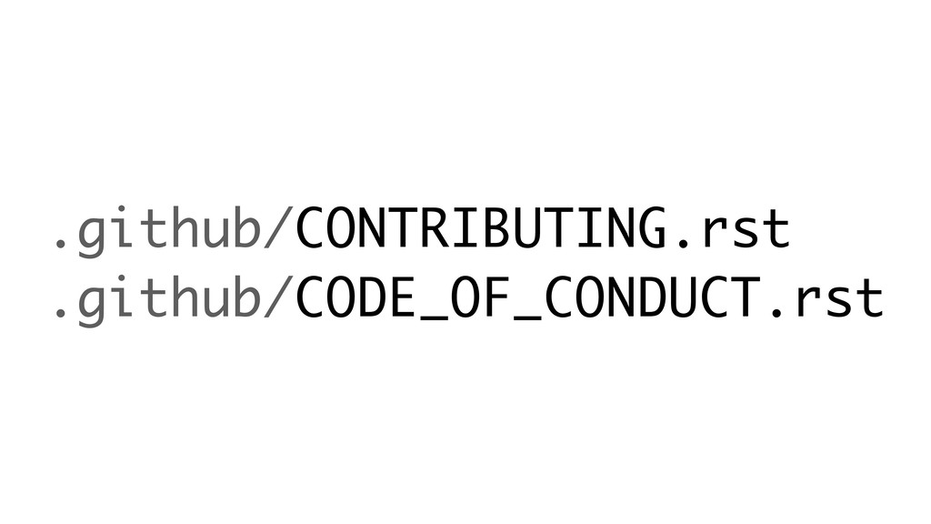 .github/CONTRIBUTING.rst .github/CODE_OF_CONDUC...