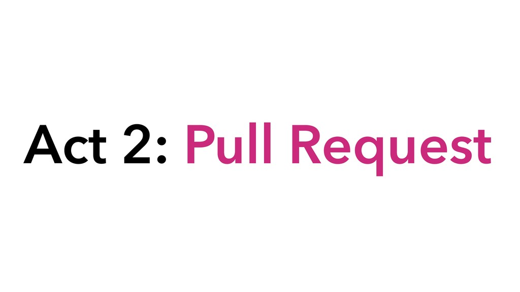 Act 2: Pull Request