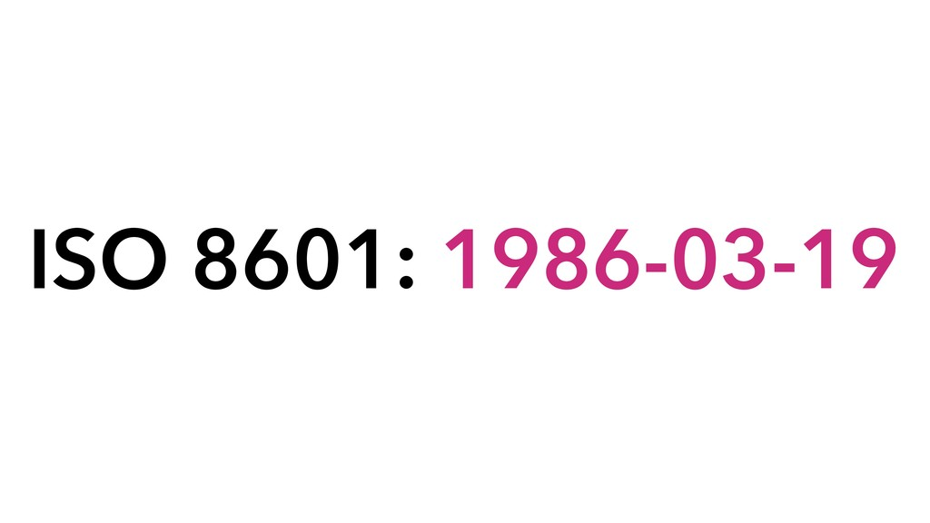 ISO 8601: 1986-03-19