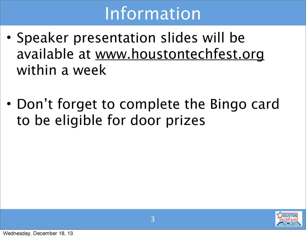 3 3 Information • Speaker presentation slides w...