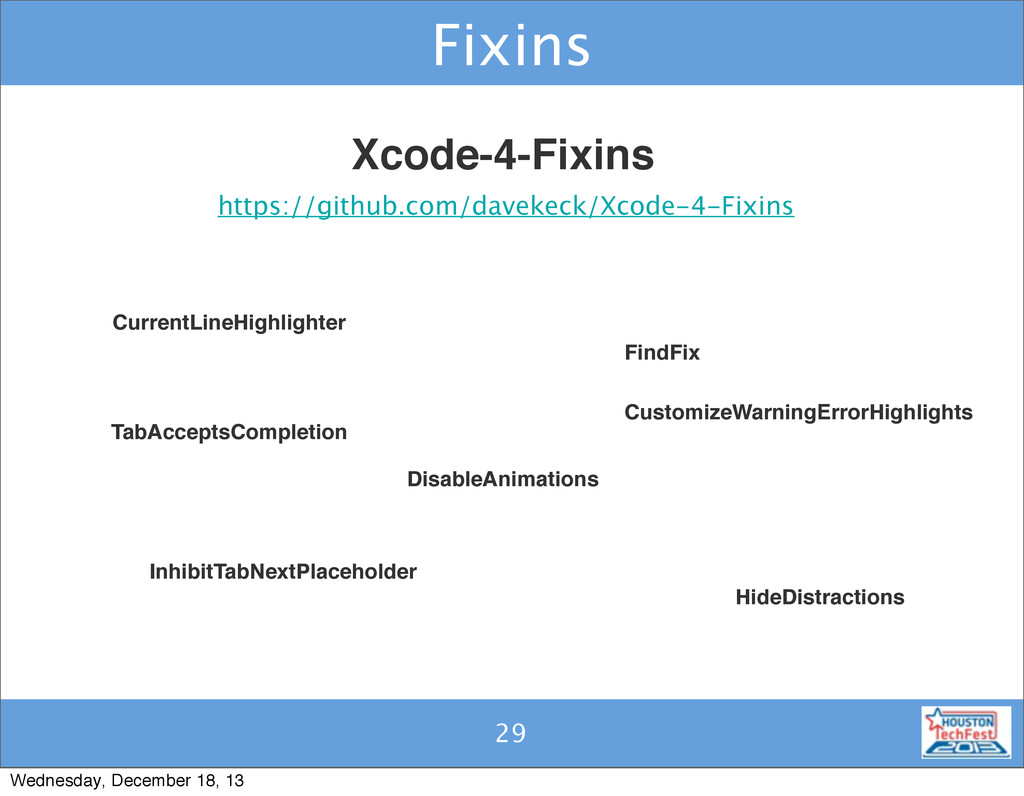 29 Fixins 29 https://github.com/davekeck/Xcode-...
