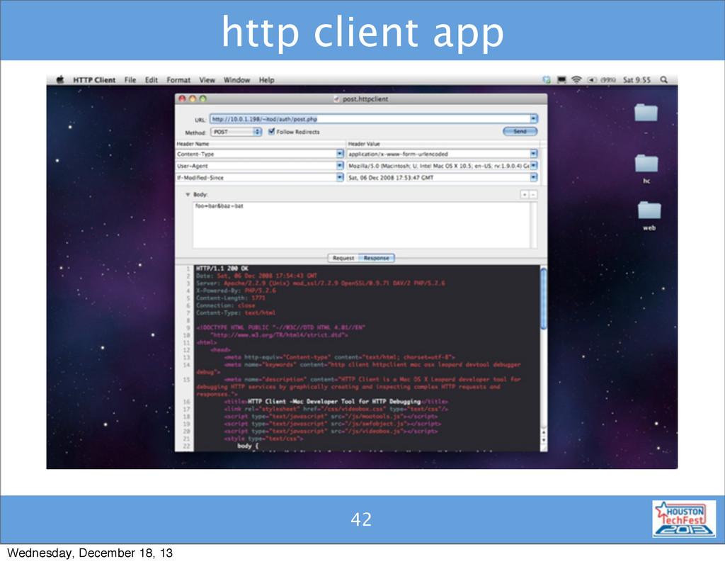 42 http client app 42 Wednesday, December 18, 13