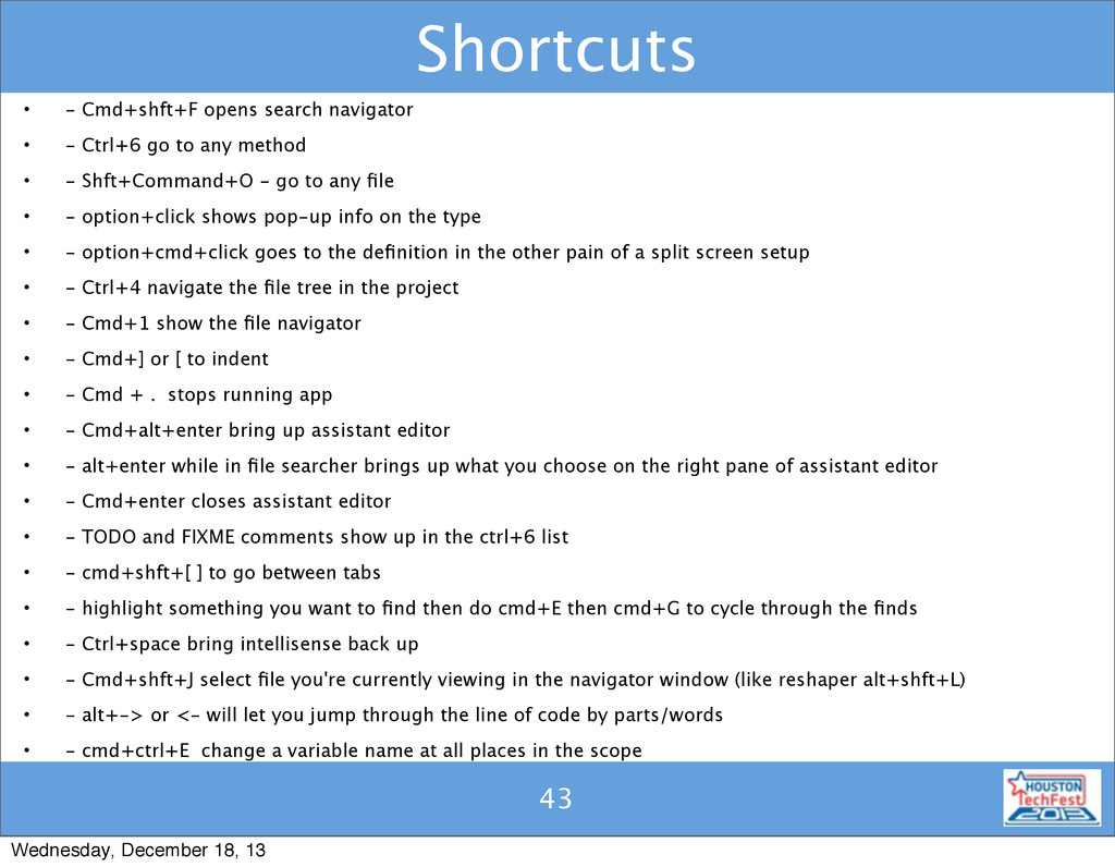 43 Shortcuts • - Cmd+shft+F opens search naviga...