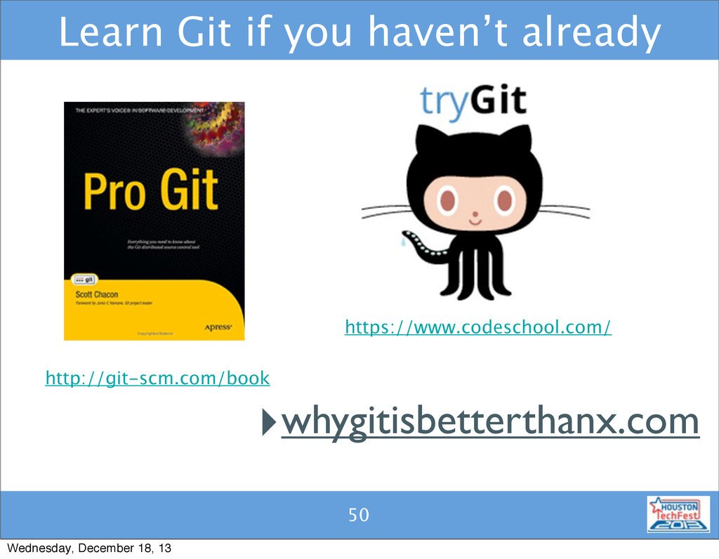 50 Learn Git if you haven't already 50 http://g...