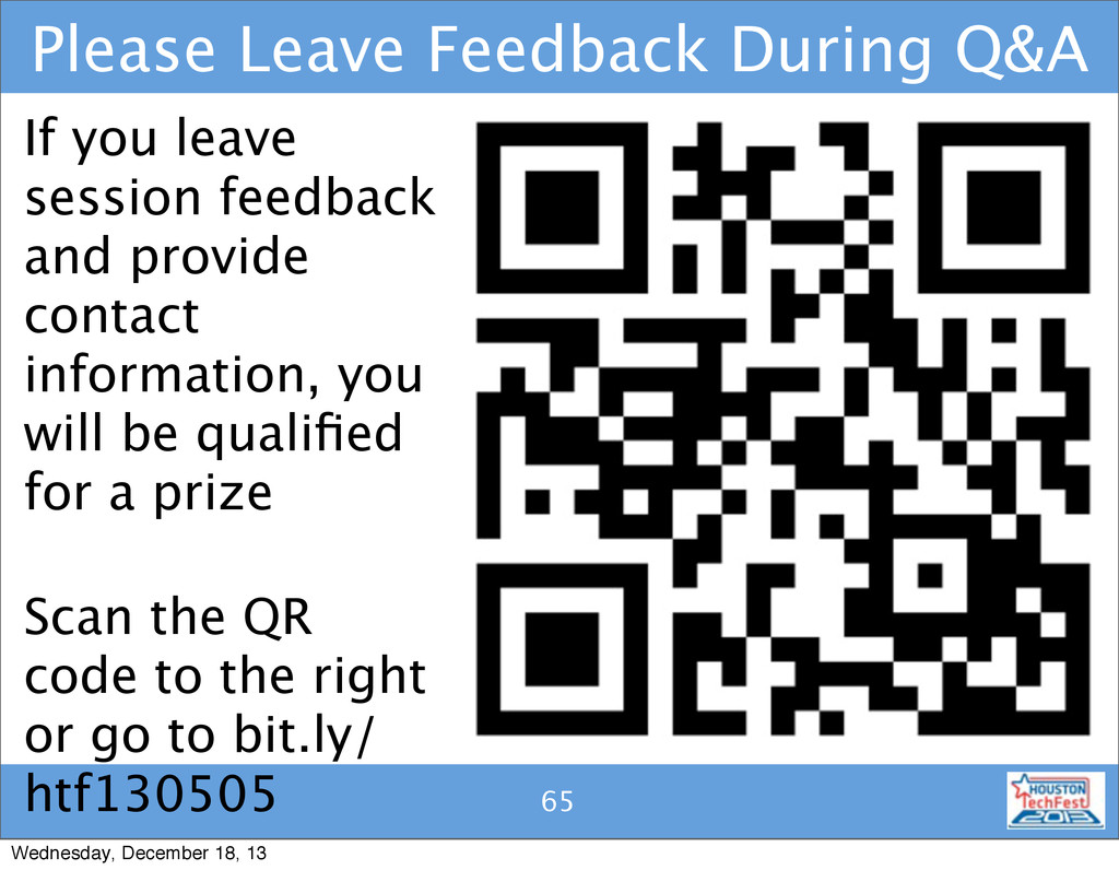 64 65 Please Leave Feedback During Q&A If you l...