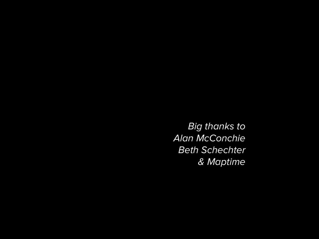 Big thanks to Alan McConchie Beth Schechter & M...