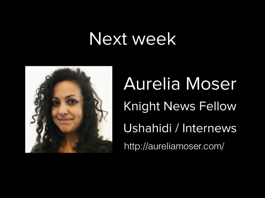 Aurelia Moser Knight News Fellow Ushahidi / Int...