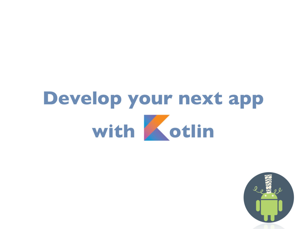 Develop your next app with otlin