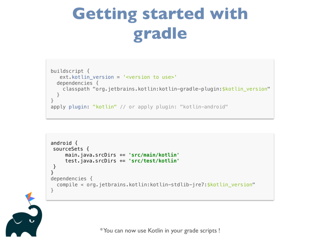 Getting started with gradle buildscript { ext.k...