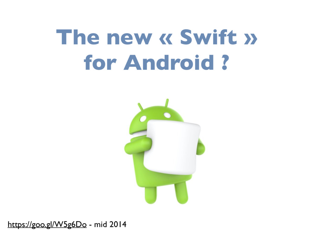 The new « Swift » for Android ? https://goo.gl/...