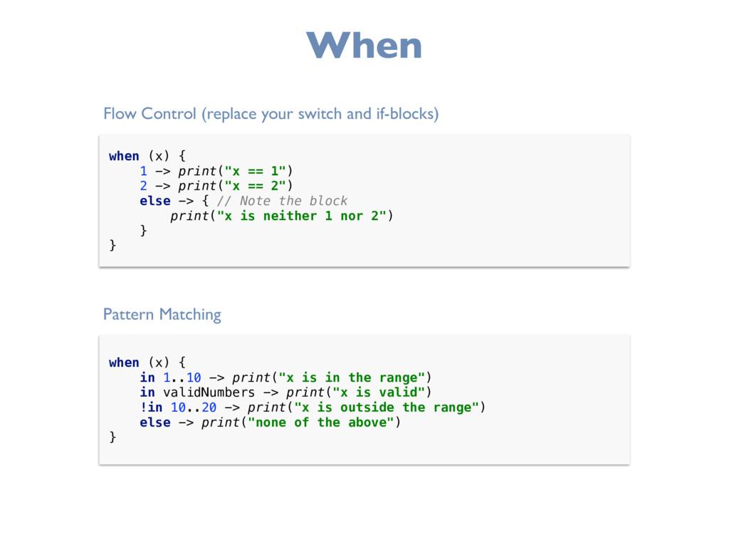 """When when (x) { 1 -> print(""""x == 1"""") 2 -> pri..."""