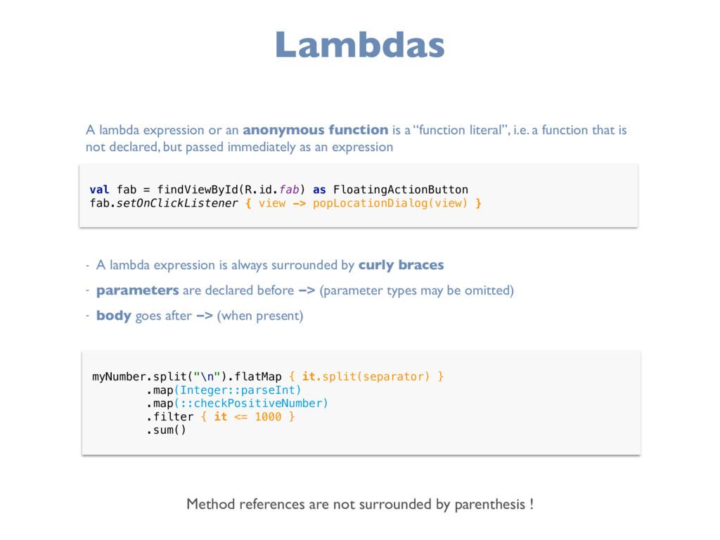 Lambdas val fab = findViewById(R.id.fab) as Flo...