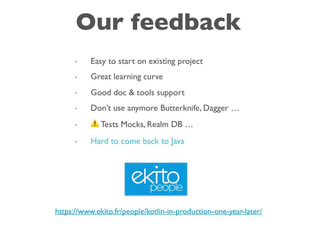 Our feedback - Easy to start on existing projec...