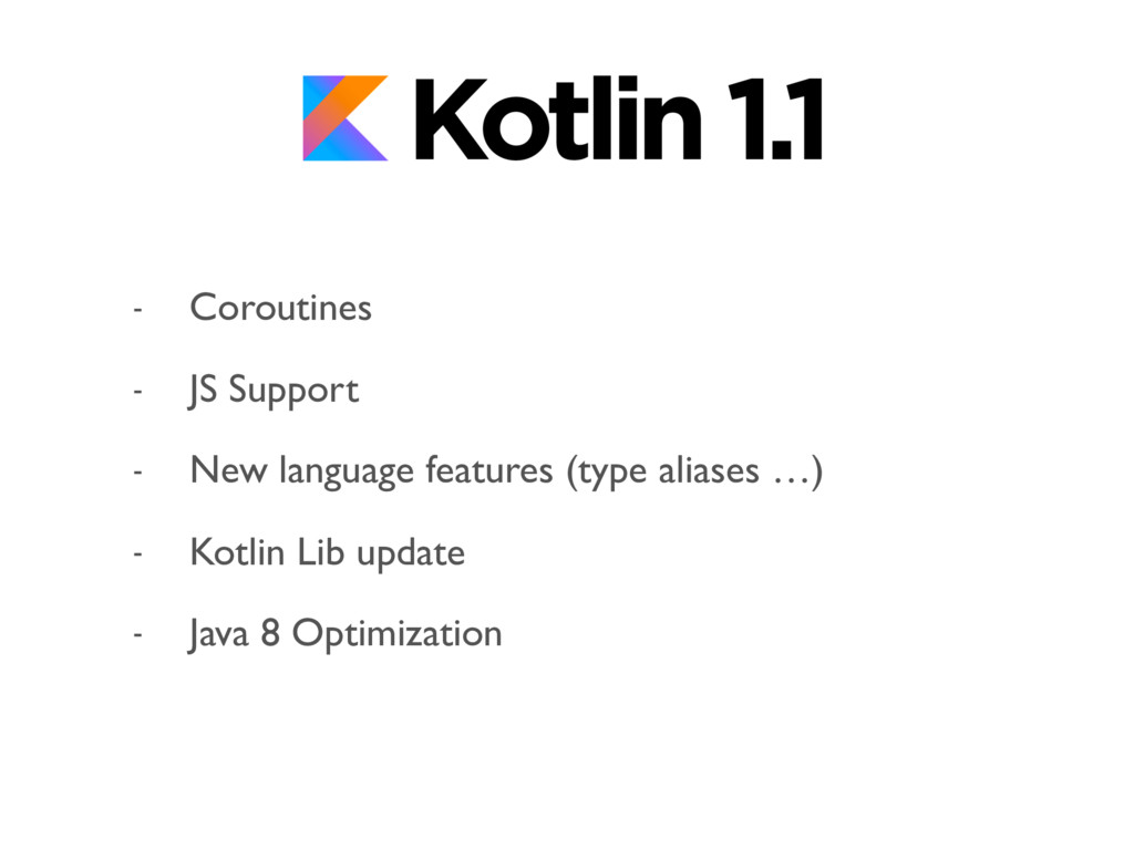- Coroutines - JS Support - New language featur...
