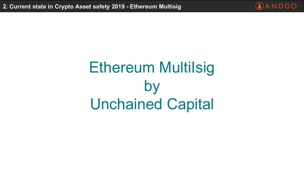 Ethereum MultiIsig by Unchained Capital 2. Curr...