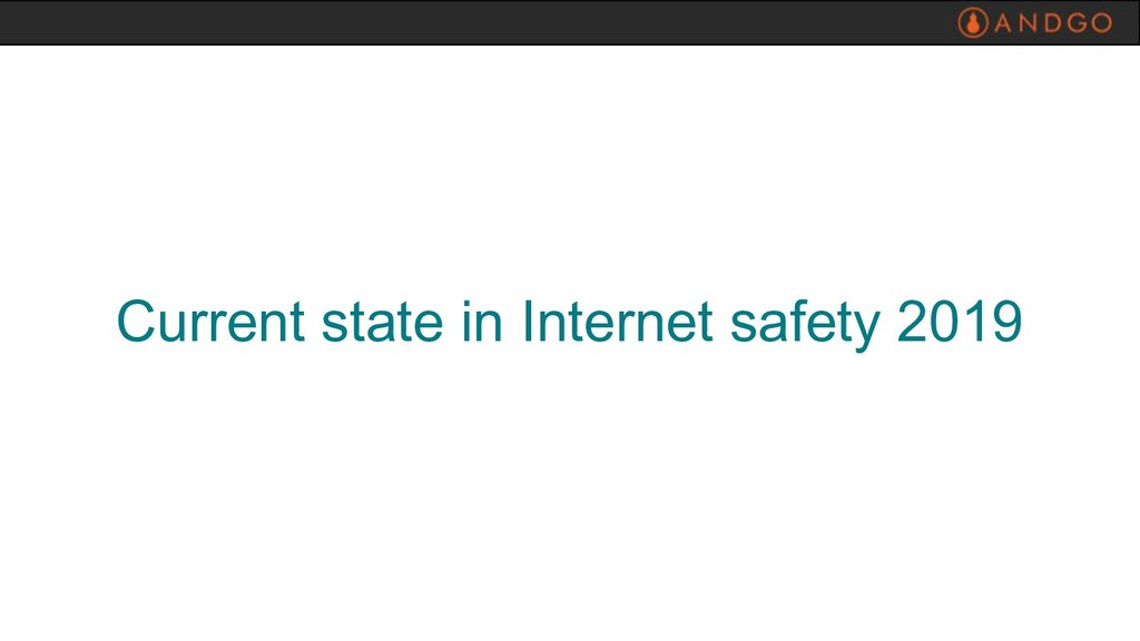Current state in Internet safety 2019
