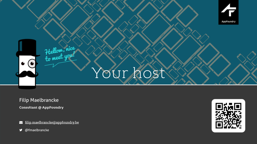 Your host Filip Maelbrancke Consultant @ AppFou...