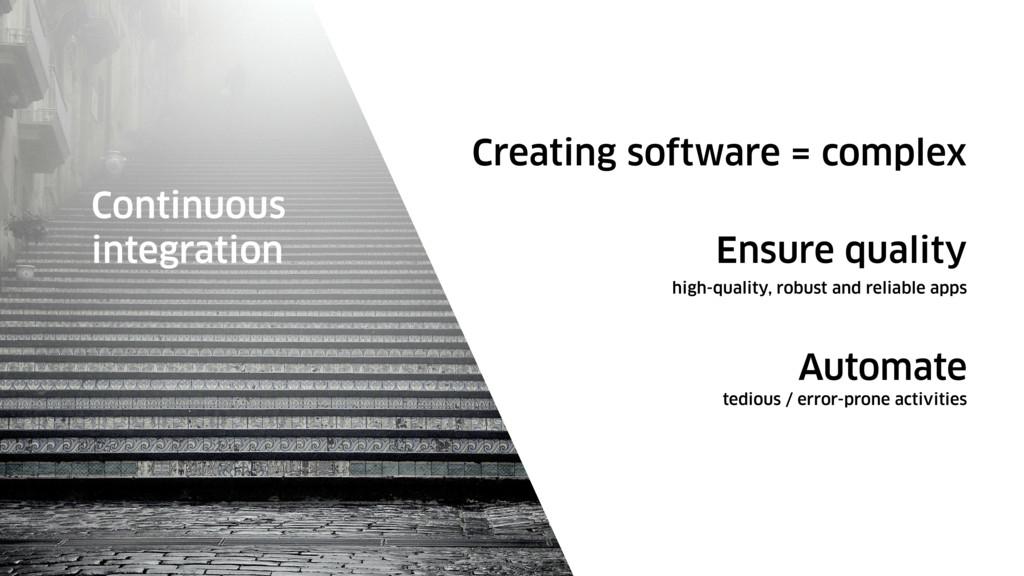 Creating software = complex Continuous integrat...