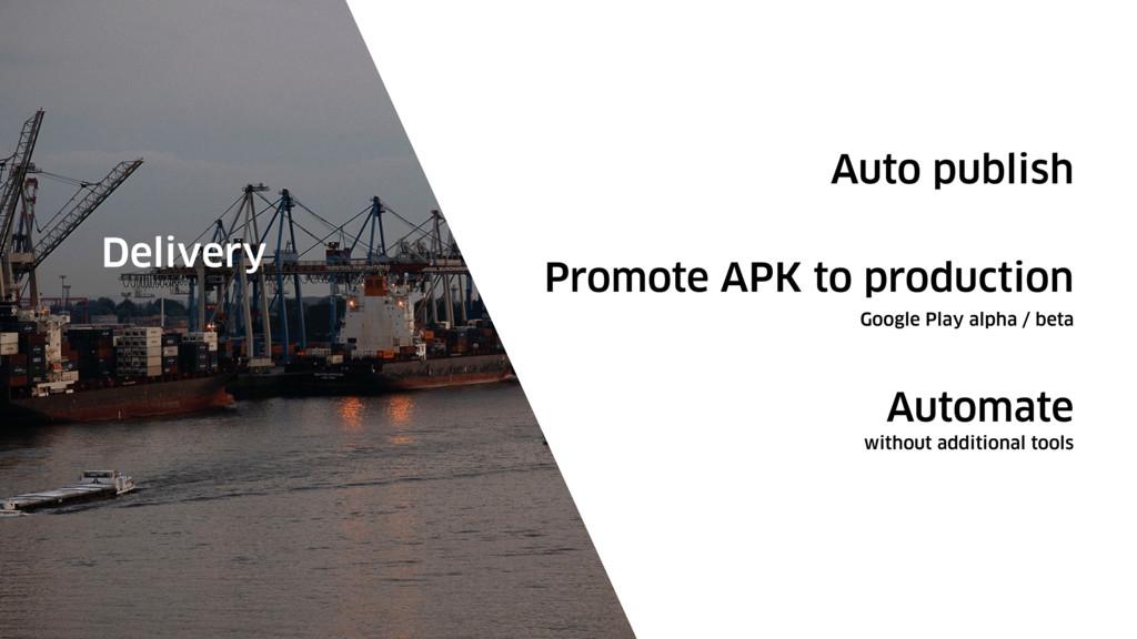 Auto publish Delivery Promote APK to production...