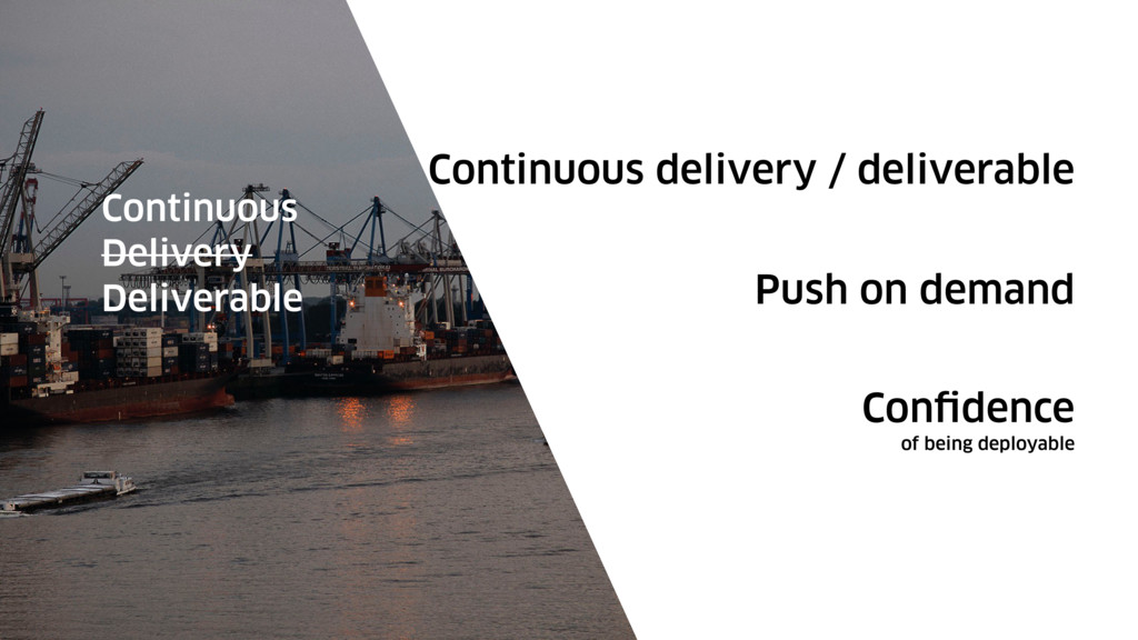 Continuous delivery / deliverable Continuous De...