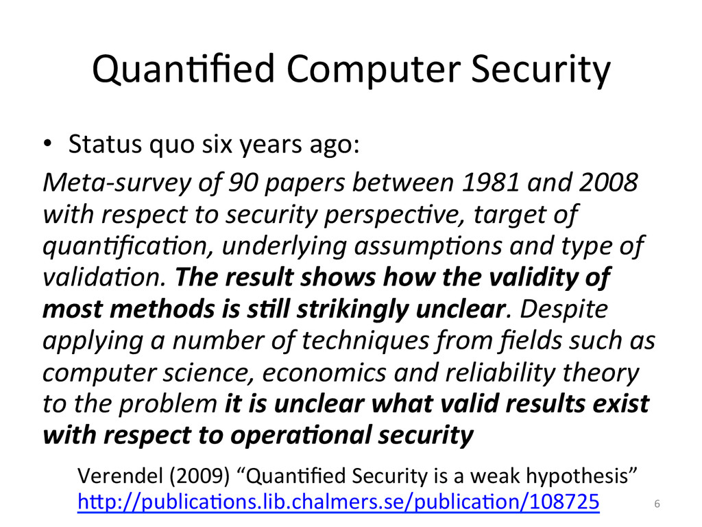 Quan2fied'Computer'Security' •  Status'quo'six'y...