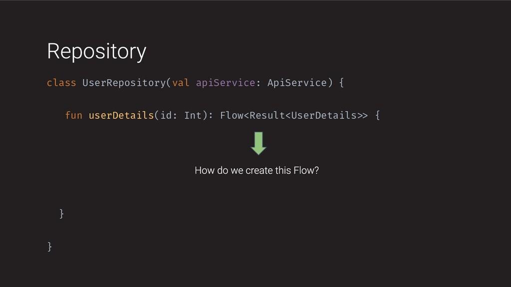 class UserRepository(val apiService: ApiService...