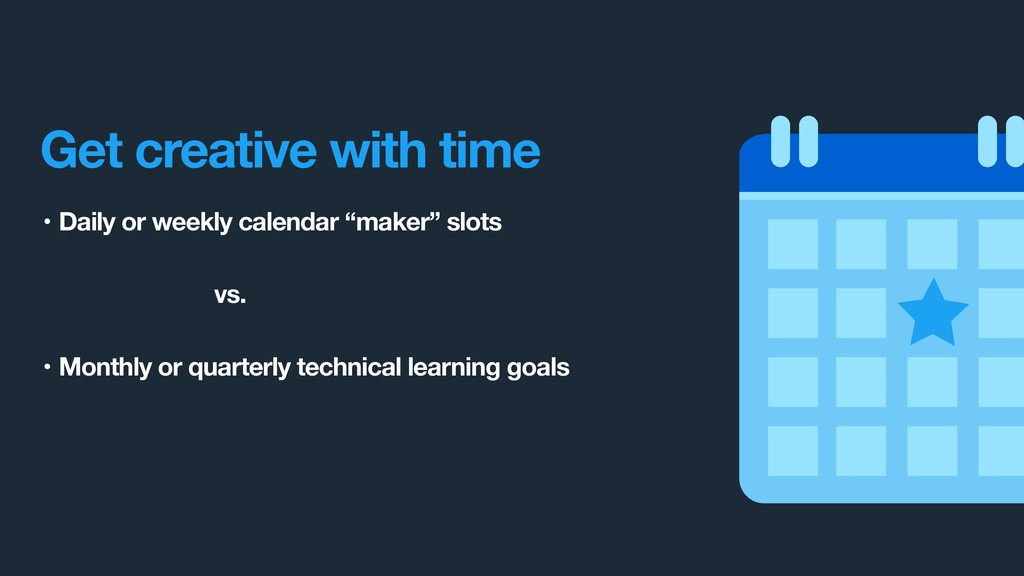 Get creative with time • Daily or weekly calend...