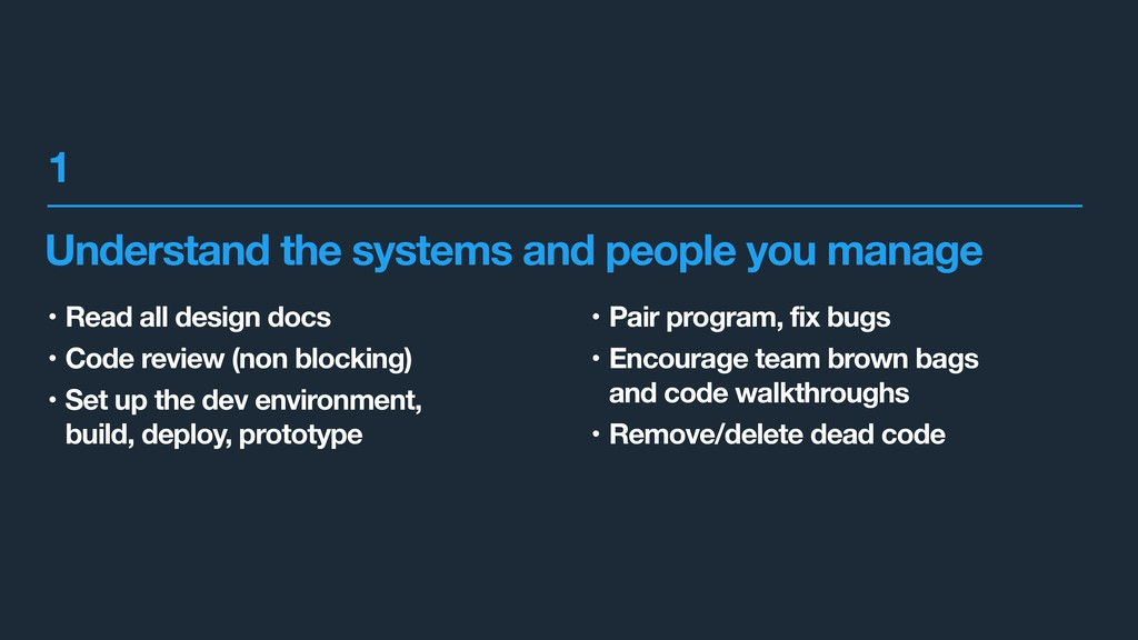 Understand the systems and people you manage • ...