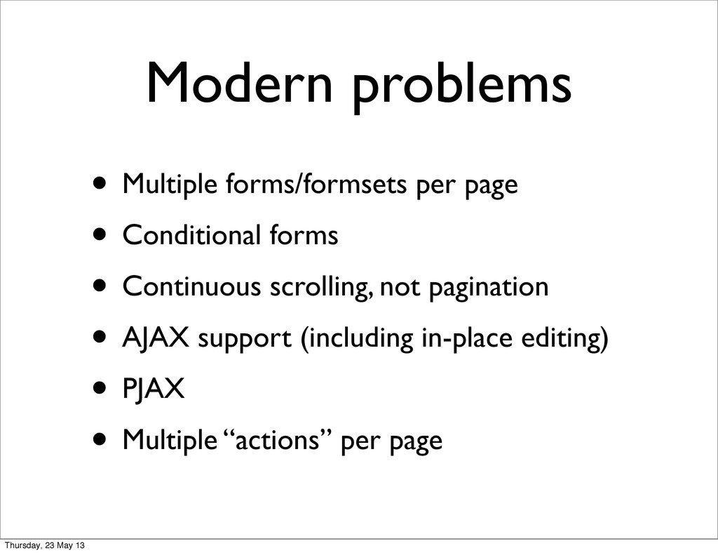 Modern problems • Multiple forms/formsets per p...