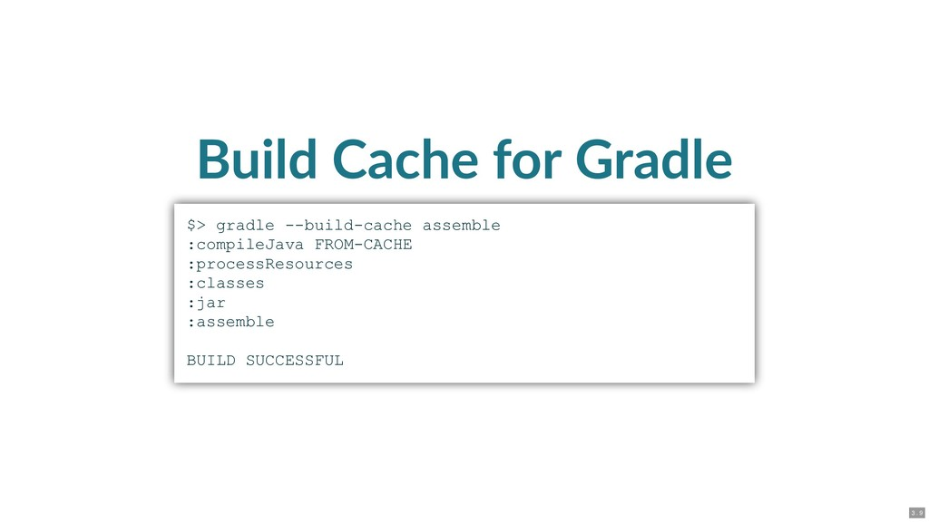 Build Cache for Gradle $> gradle buildcache ...