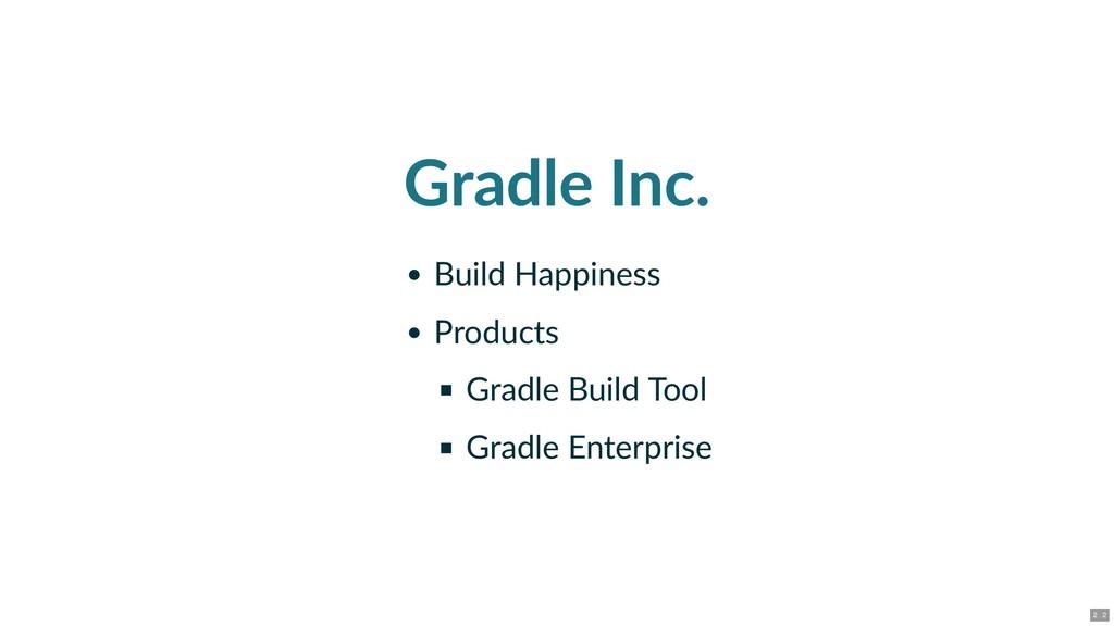 Gradle Inc. Build Happiness Products Gradle Bui...