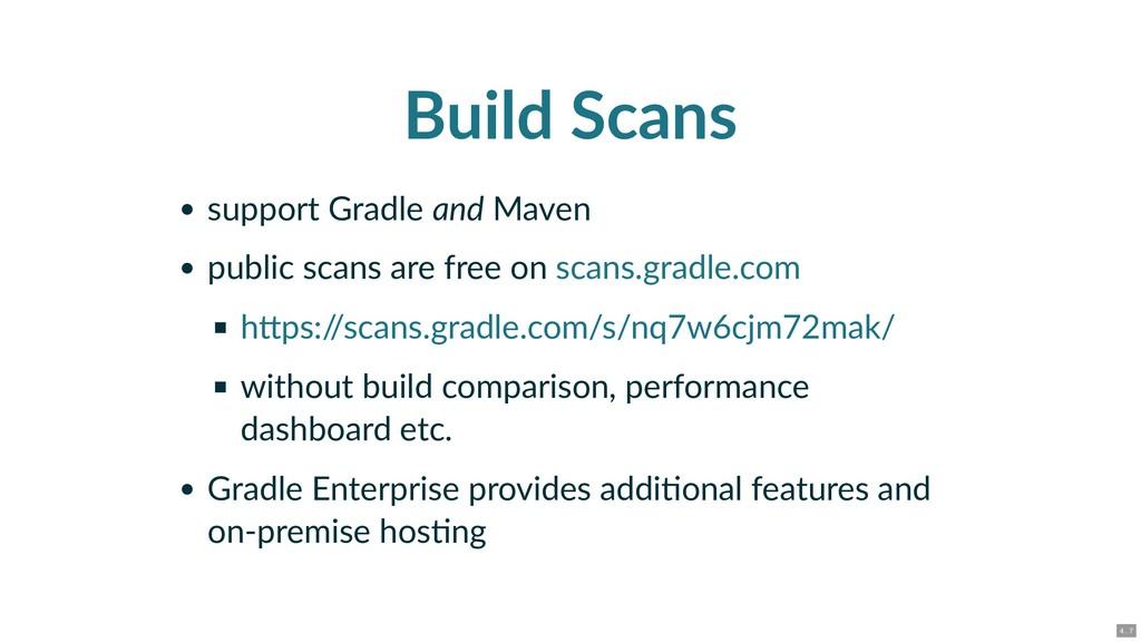 Build Scans support Gradle and Maven public sca...