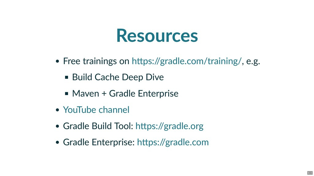 Resources Free trainings on , e.g. Build Cache ...