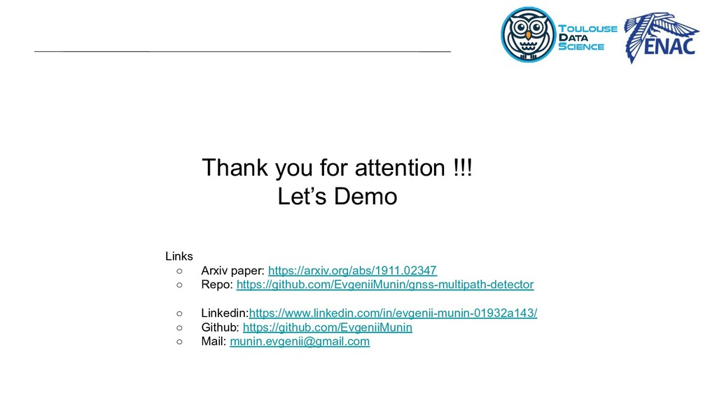 Thank you for attention !!! Let's Demo Links ○ ...