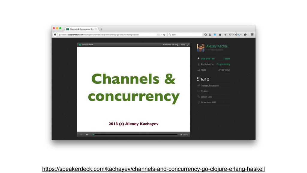 https://speakerdeck.com/kachayev/channels-and-c...