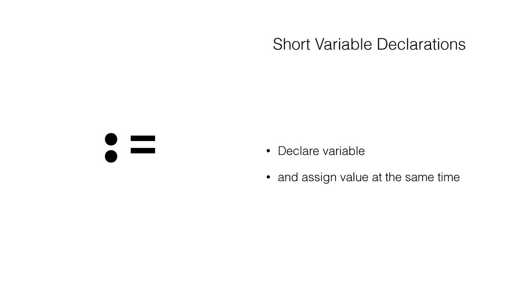 Short Variable Declarations • Declare variable ...