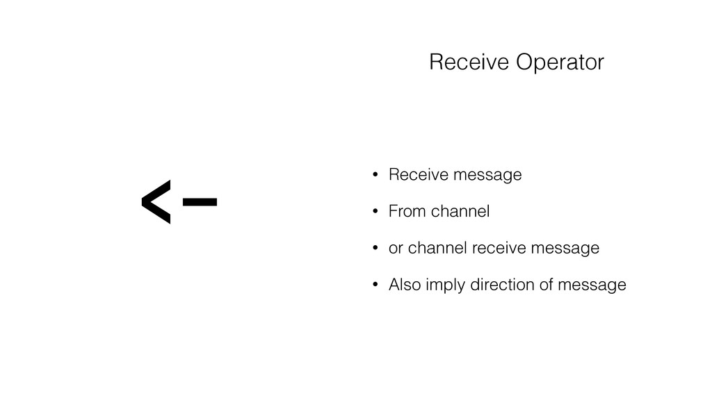 Receive Operator • Receive message • From chann...