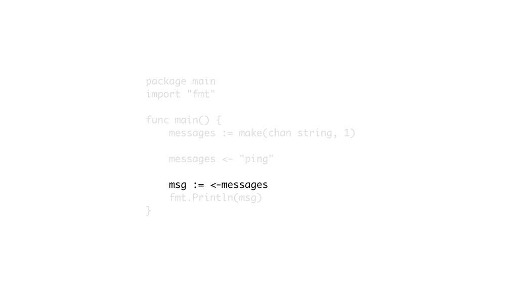 "package main import ""fmt"" func main() { message..."