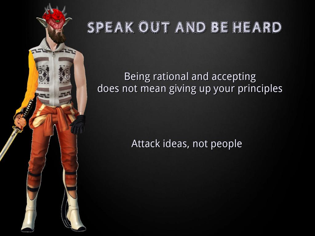 SPEAK OUT AND BE HEARD SPEAK OUT AND BE HEARD B...