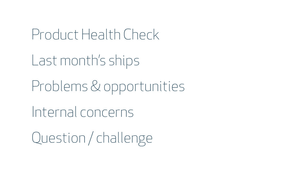 Product Health Check Last month's ships Problem...