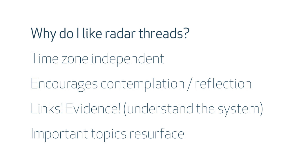 Why do I like radar threads? Time zone independ...