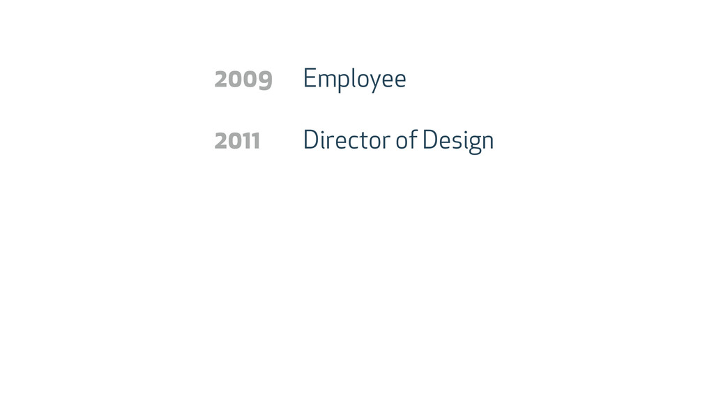 Employee Director of Design 2009 2011