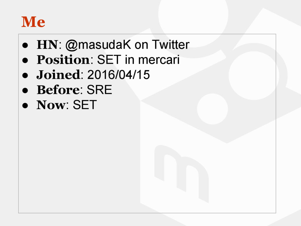 Me ● HN: @masudaK on Twitter ● Position: SET in...