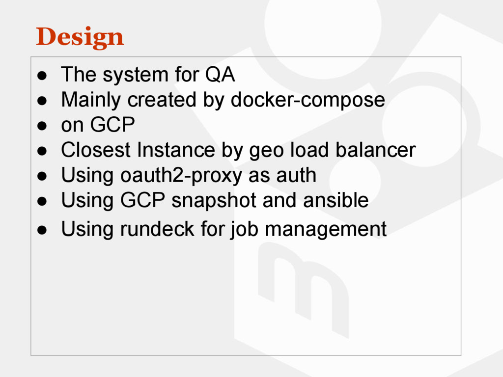 Design ● The system for QA ● Mainly created by ...