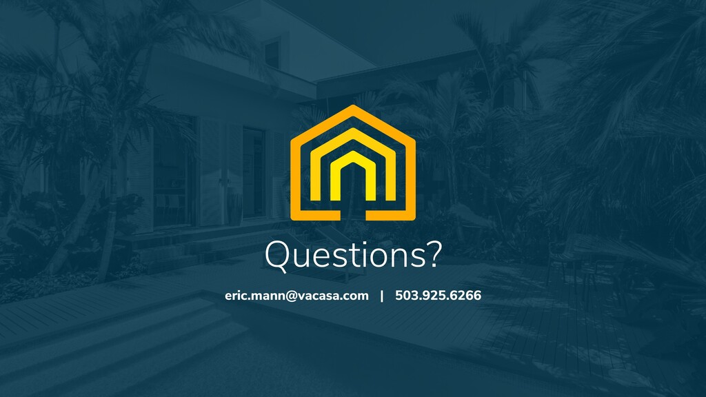 Questions? eric.mann@vacasa.com | 503.925.6266