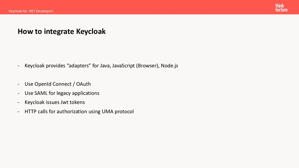 """- Keycloak provides """"adapters"""" for Java, JavaSc..."""