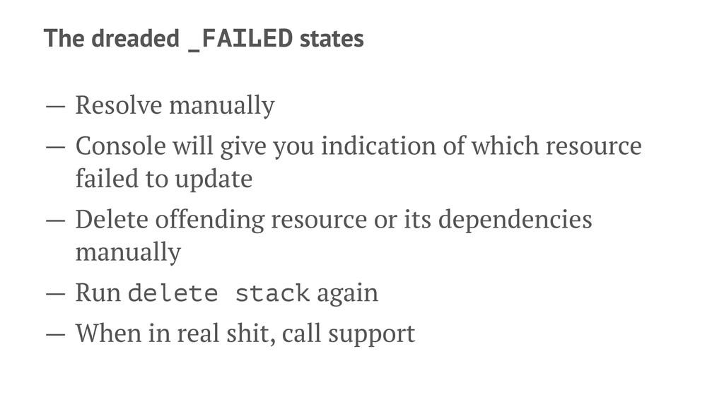 The dreaded _FAILED states — Resolve manually —...
