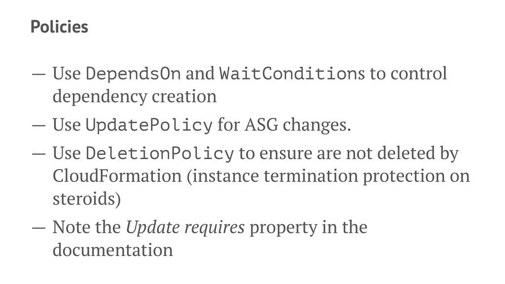 Policies — Use DependsOn and WaitConditions to ...