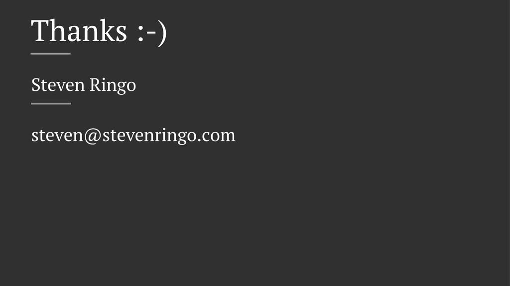 Thanks :-) Steven Ringo steven@stevenringo.com